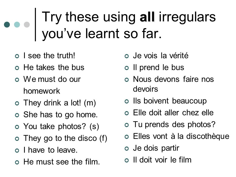 Try these using all irregulars you've learnt so far.