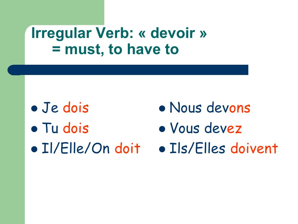 Irregular Verb: « devoir » = must, to have to