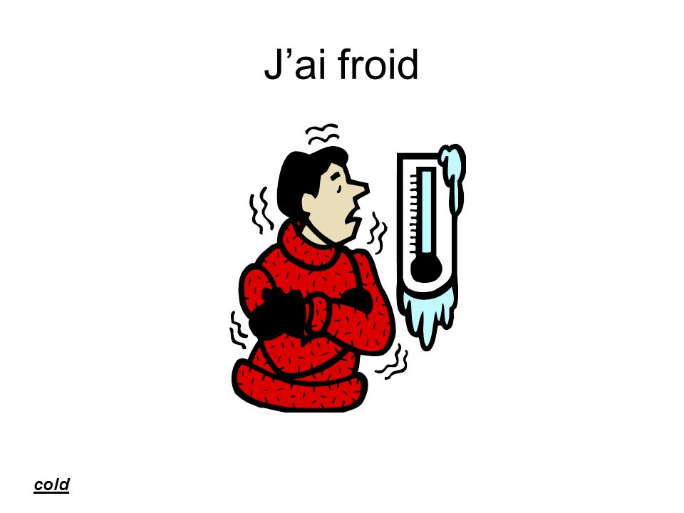 J'ai froid cold