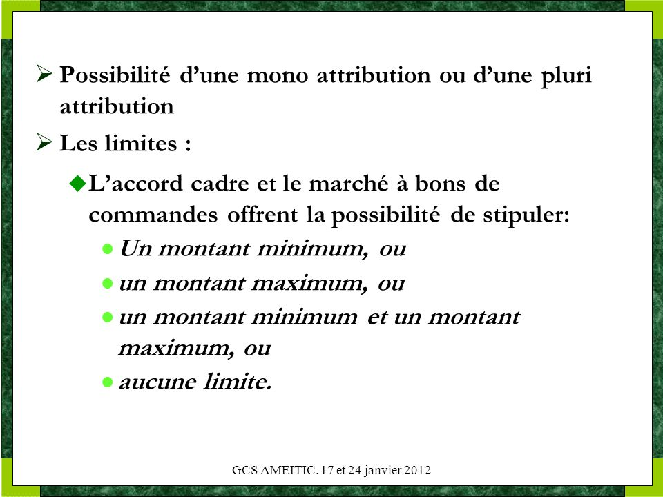 Possibilité d'une mono attribution ou d'une pluri attribution