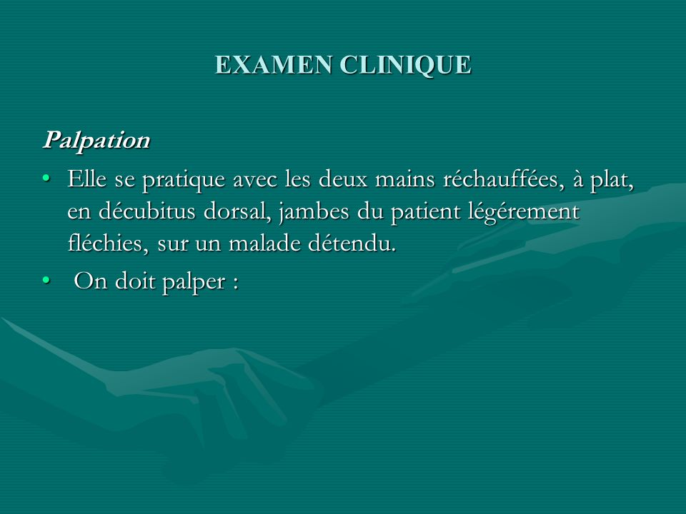 EXAMEN CLINIQUE Palpation.