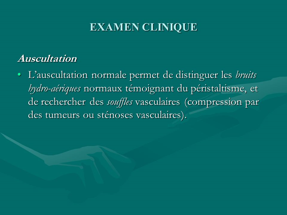 EXAMEN CLINIQUE Auscultation.