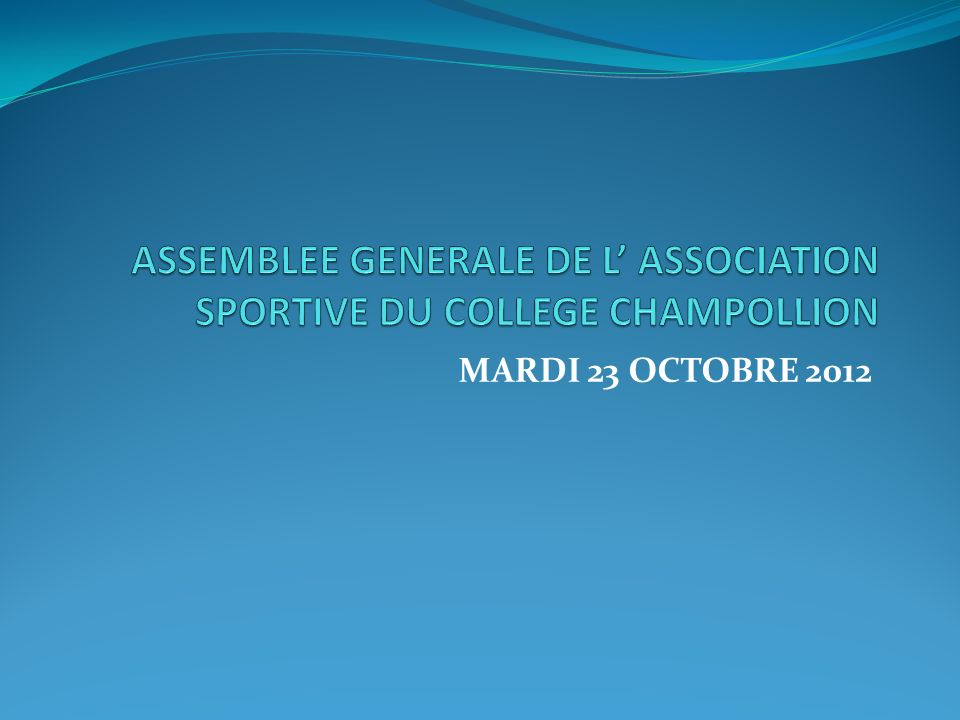 ASSEMBLEE GENERALE DE L' ASSOCIATION SPORTIVE DU COLLEGE CHAMPOLLION
