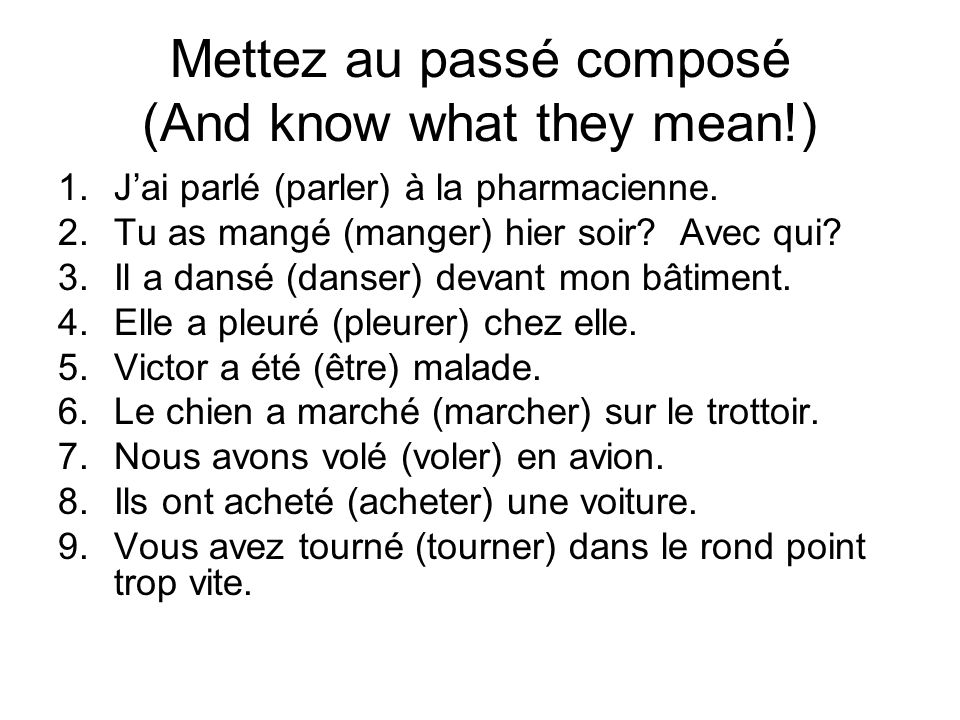 Mettez au passé composé (And know what they mean!)