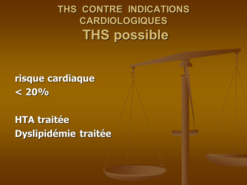 THS CONTRE INDICATIONS CARDIOLOGIQUES THS possible