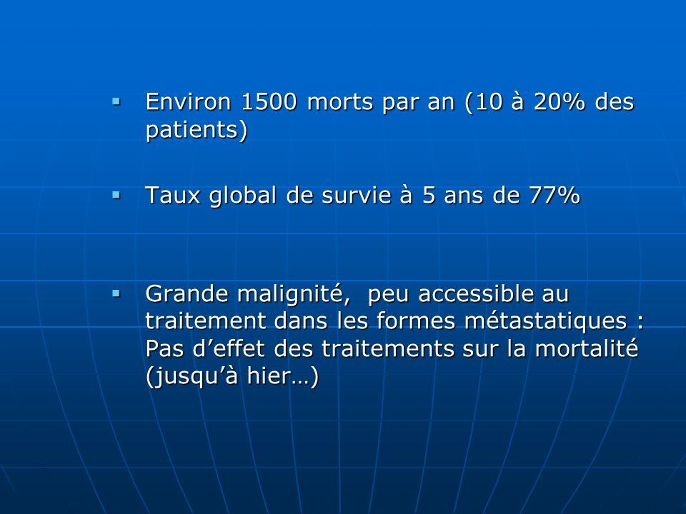 Environ 1500 morts par an (10 à 20% des patients)