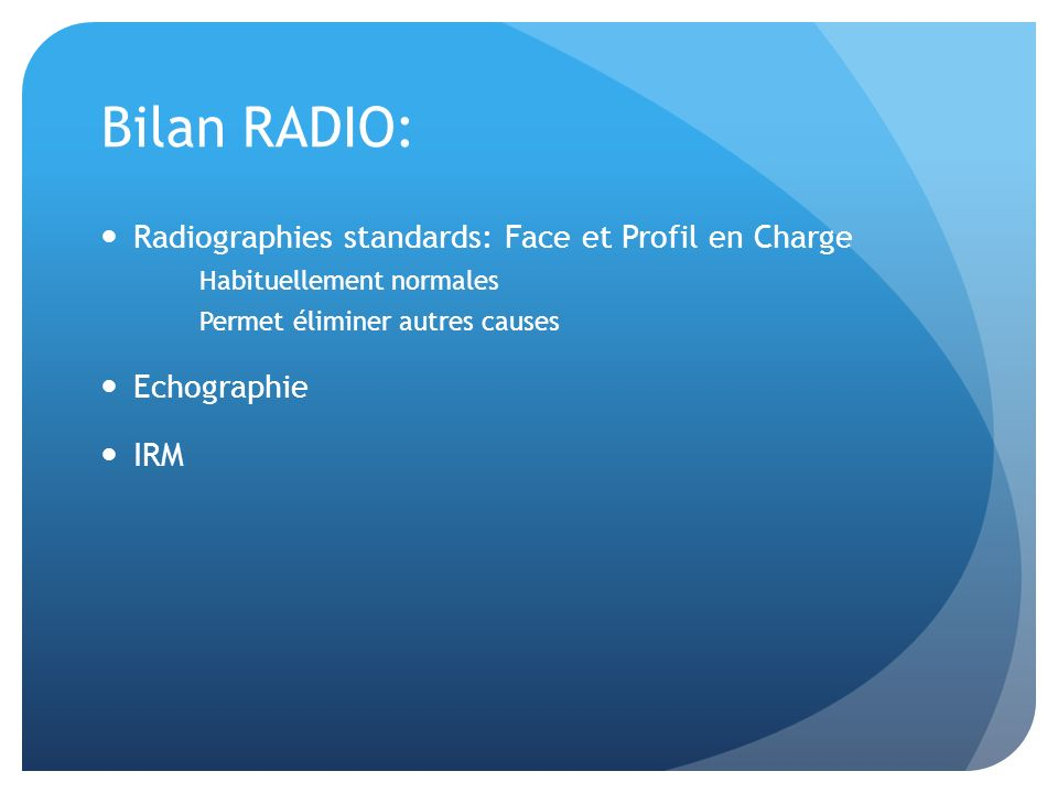 Bilan RADIO: Radiographies standards: Face et Profil en Charge