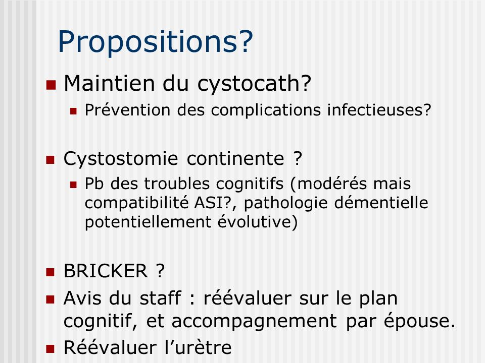 Propositions Maintien du cystocath Cystostomie continente
