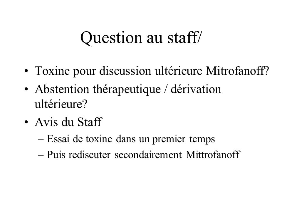 Question au staff/ Toxine pour discussion ultérieure Mitrofanoff