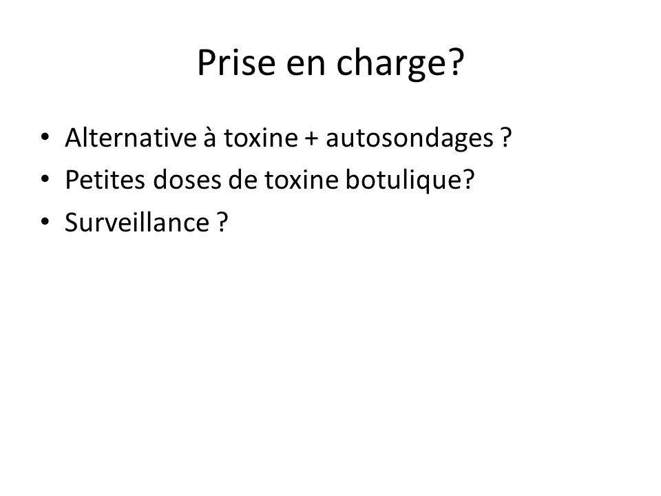 Prise en charge Alternative à toxine + autosondages