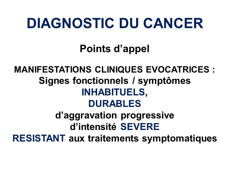 DIAGNOSTIC DU CANCER Points d'appel Signes fonctionnels / symptômes