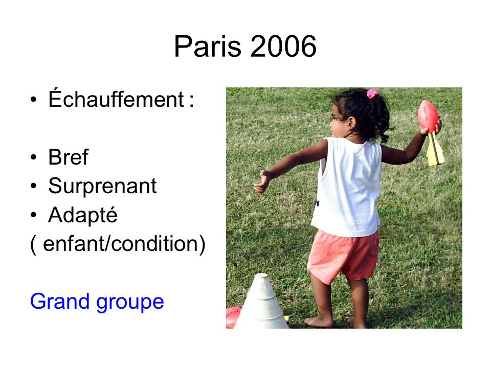 Paris 2006 Échauffement : Bref Surprenant Adapté ( enfant/condition)