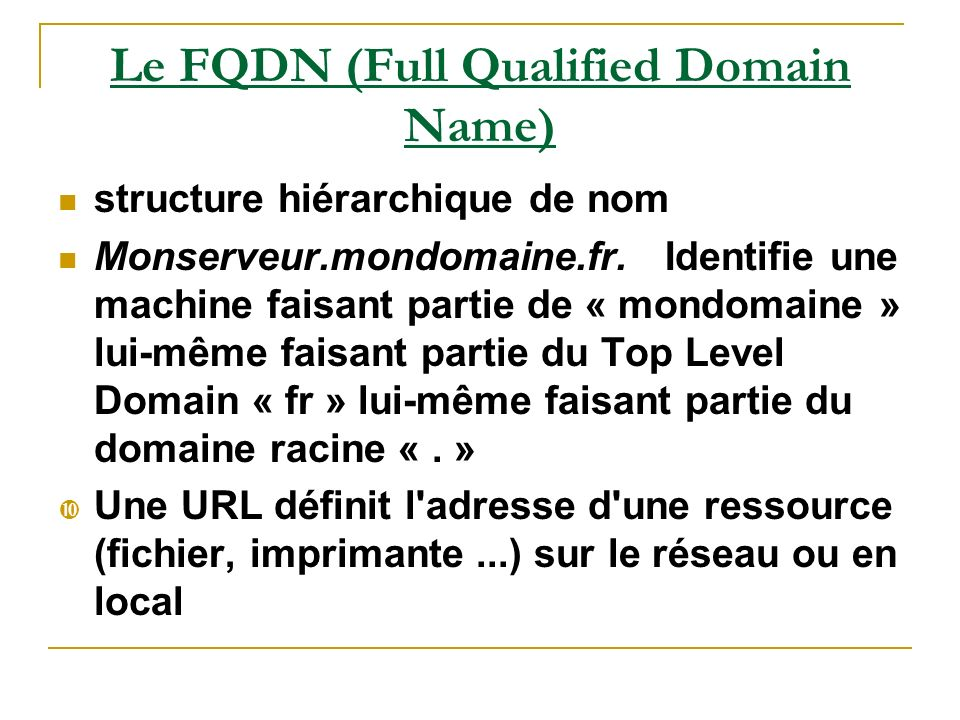Le FQDN (Full Qualified Domain Name)