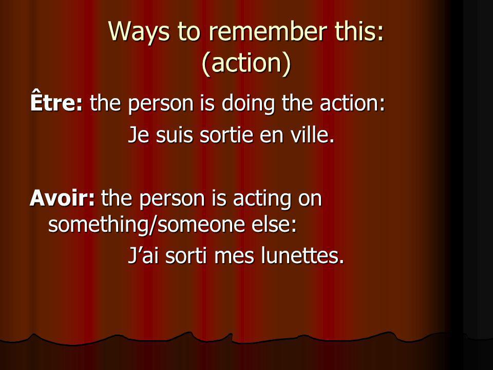Ways to remember this: (action)