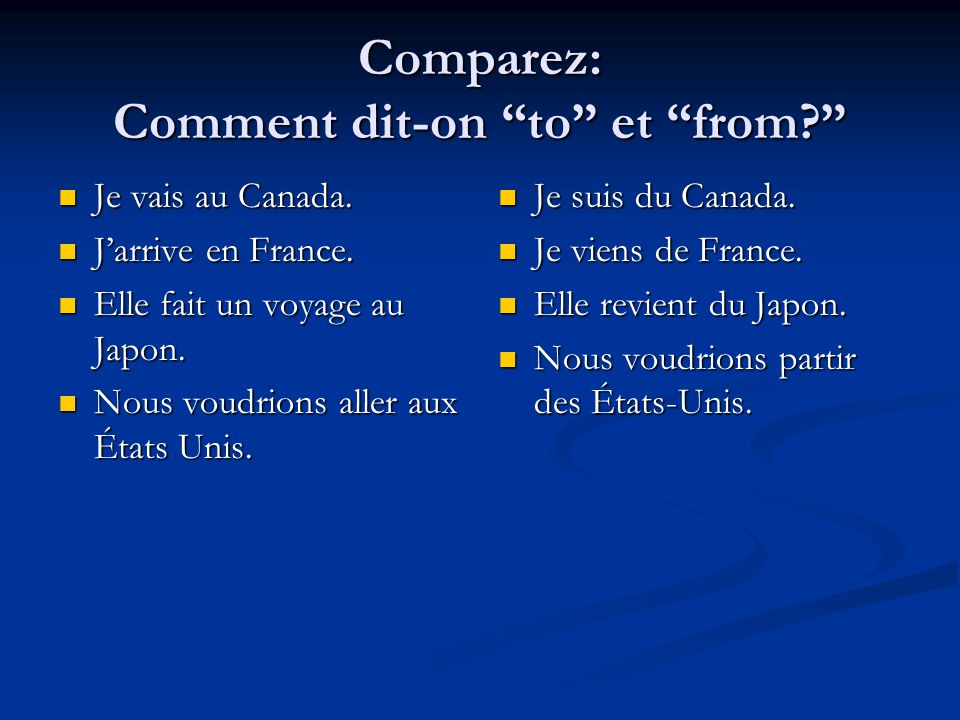 Comparez: Comment dit-on to et from