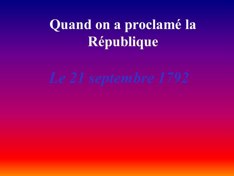 Quand on a proclamé la République