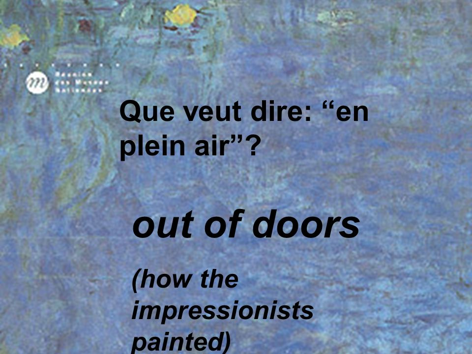 out of doors Que veut dire: en plein air