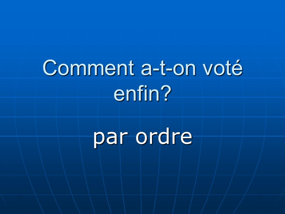 Comment a-t-on voté enfin
