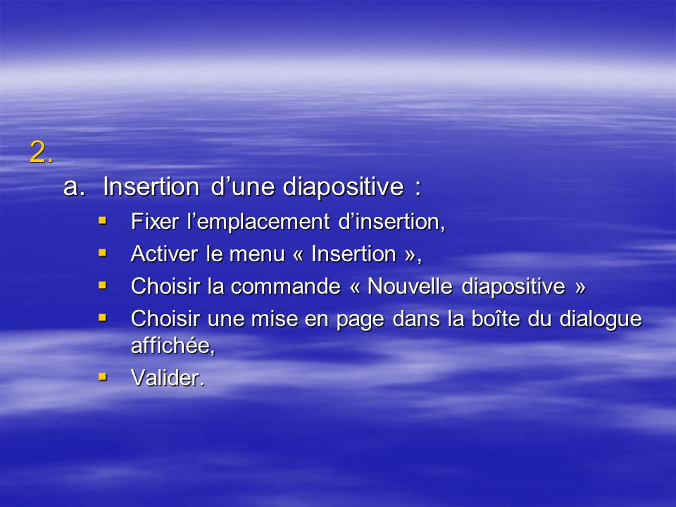 Insertion d'une diapositive :