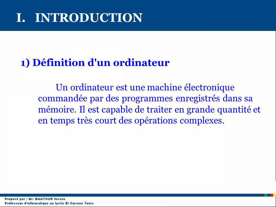 I. INTRODUCTION 1) Définition d un ordinateur