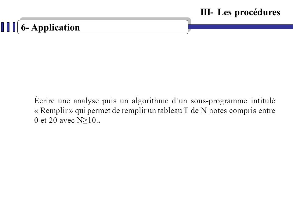 III- Les procédures 6- Application