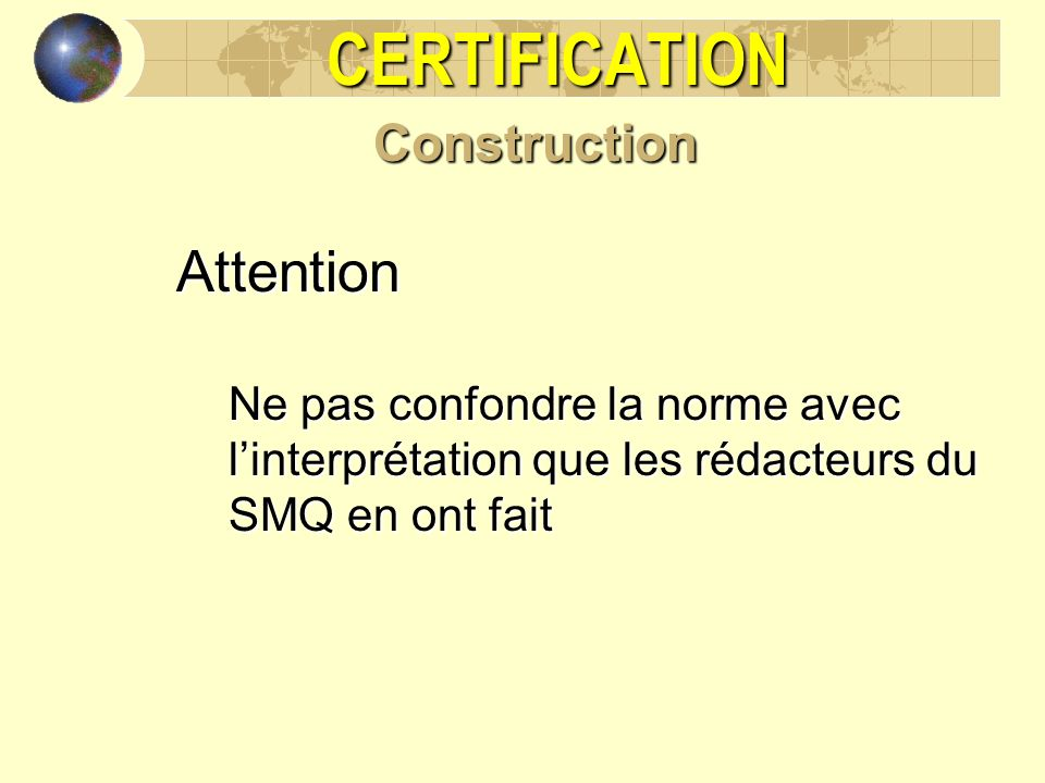 CERTIFICATION Attention Construction