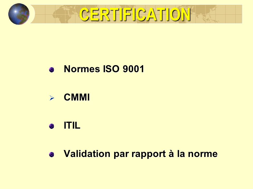 CERTIFICATION Normes ISO 9001 CMMI ITIL