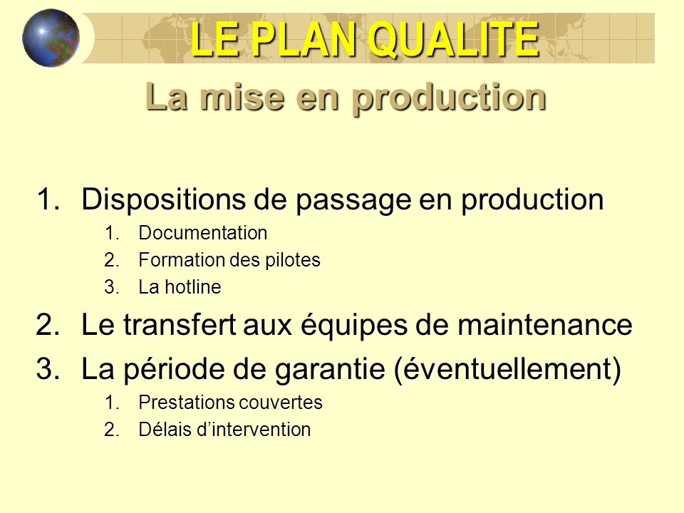 LE PLAN QUALITE La mise en production