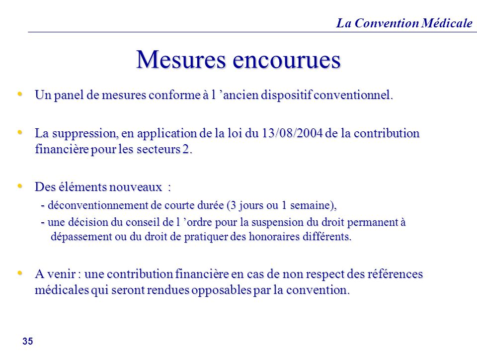 Mesures encourues Un panel de mesures conforme à l 'ancien dispositif conventionnel.