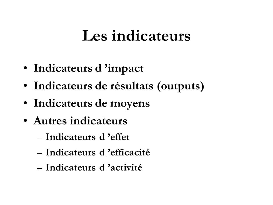 Les indicateurs Indicateurs d 'impact
