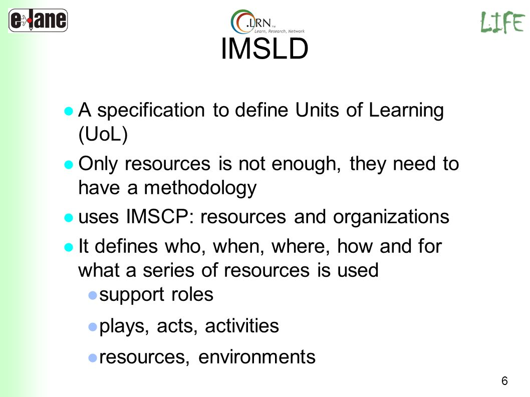 IMSLD A specification to define Units of Learning (UoL)