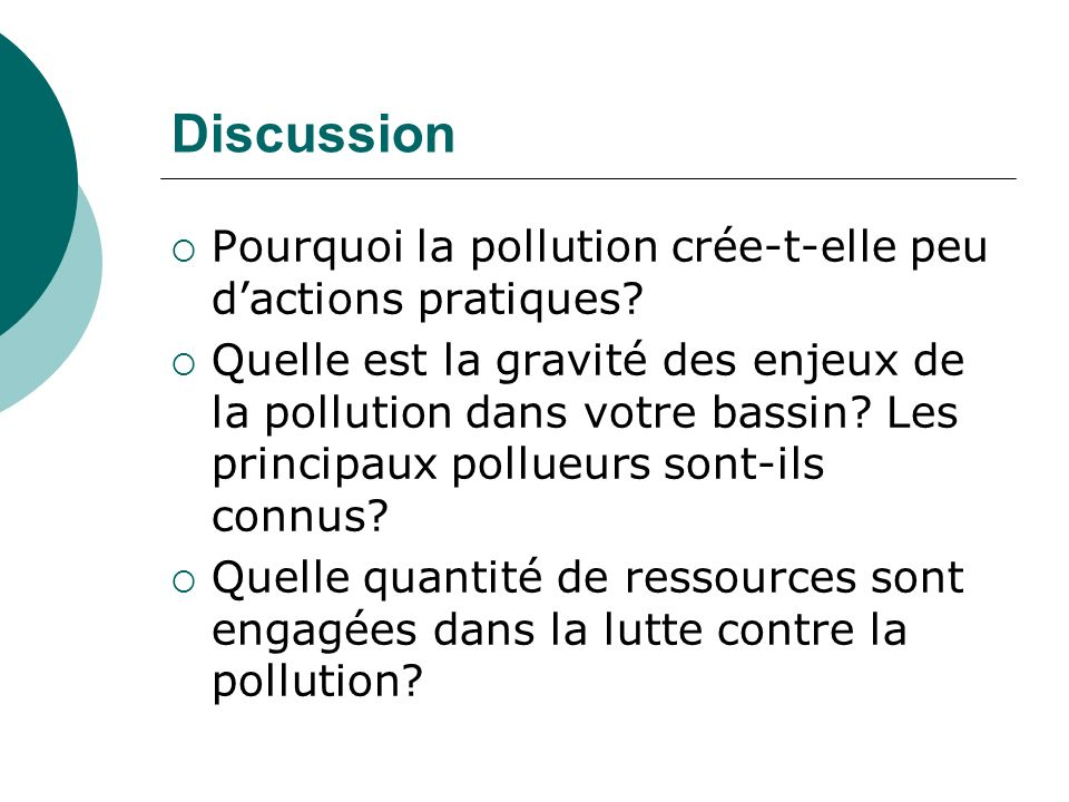 Discussion Pourquoi la pollution crée-t-elle peu d'actions pratiques