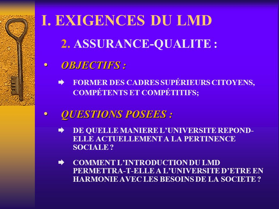 I. EXIGENCES DU LMD OBJECTIFS : QUESTIONS POSEES :