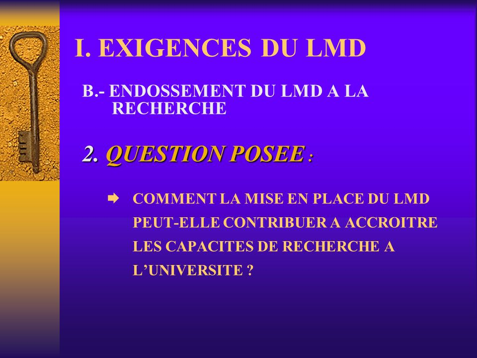 I. EXIGENCES DU LMD 2. QUESTION POSEE :