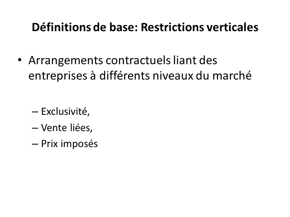 Définitions de base: Restrictions verticales