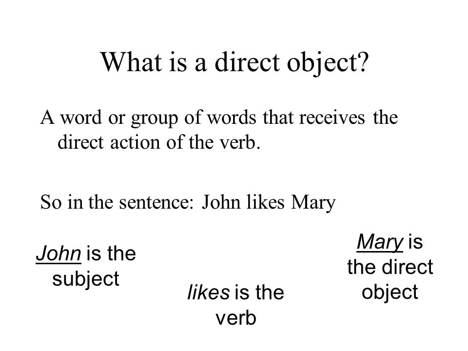 Mary is the direct object
