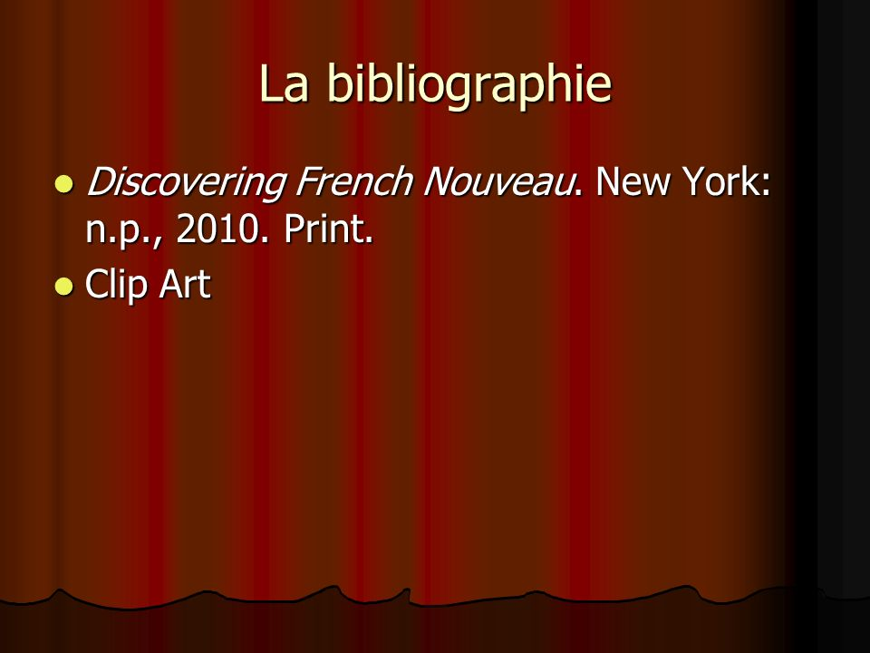La bibliographie Discovering French Nouveau. New York: n.p., Print. Clip Art