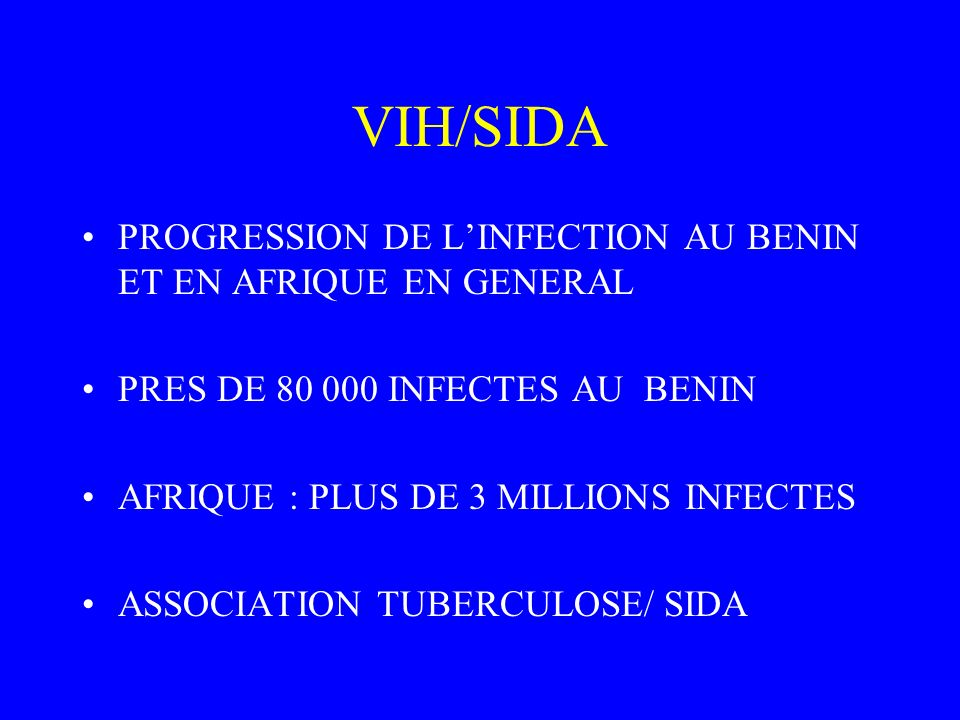 VIH/SIDA PROGRESSION DE L'INFECTION AU BENIN ET EN AFRIQUE EN GENERAL