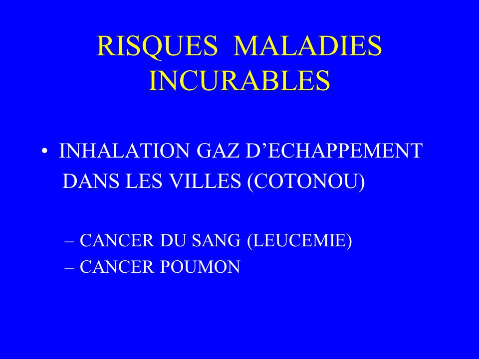 RISQUES MALADIES INCURABLES