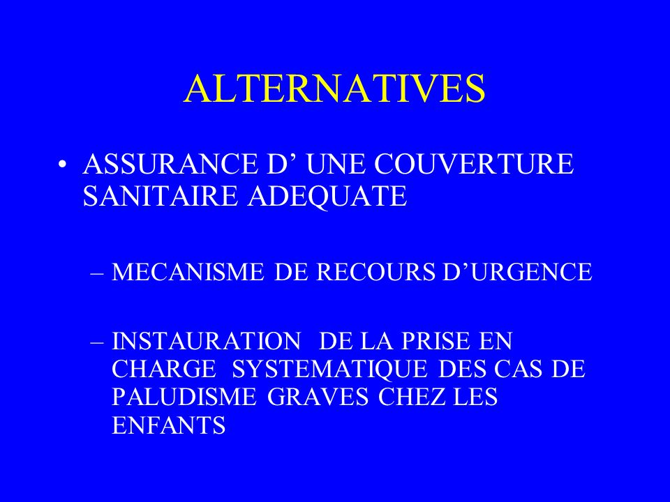 ALTERNATIVES ASSURANCE D' UNE COUVERTURE SANITAIRE ADEQUATE