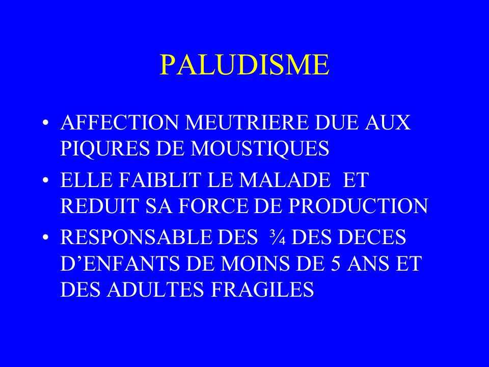 PALUDISME AFFECTION MEUTRIERE DUE AUX PIQURES DE MOUSTIQUES