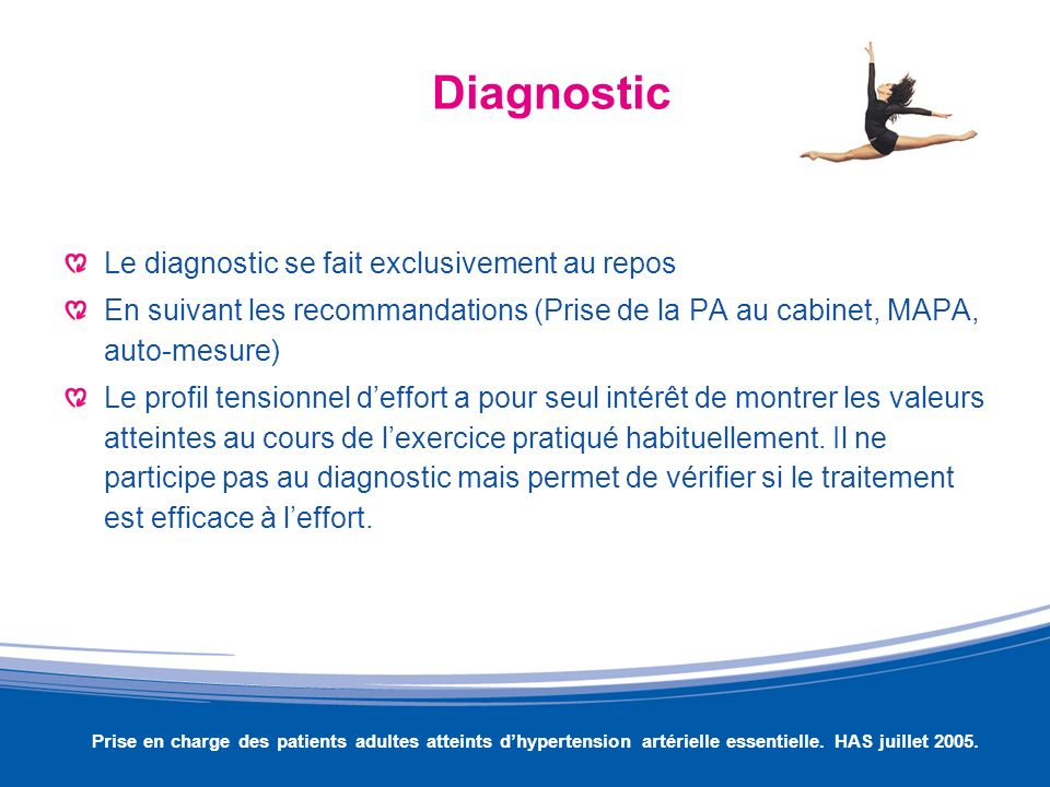 Diagnostic Le diagnostic se fait exclusivement au repos