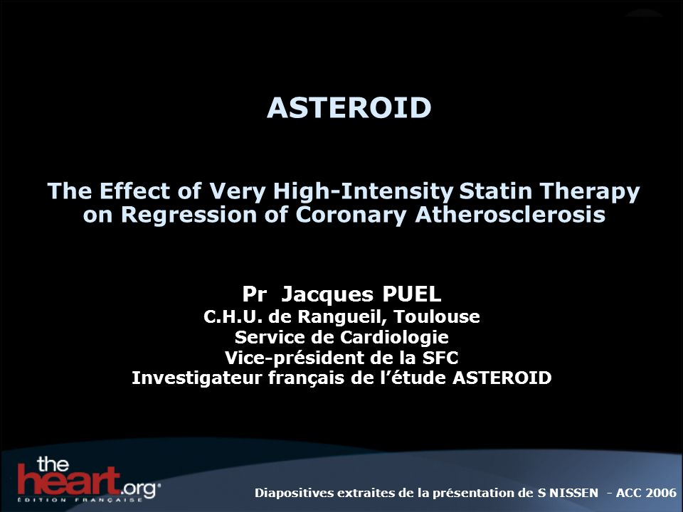 ASTEROID The Effect of Very High-Intensity Statin Therapy on Regression of Coronary Atherosclerosis.