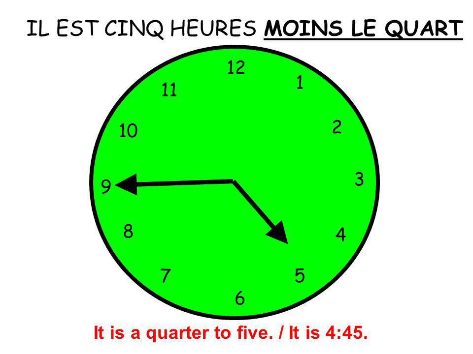 It is a quarter to five. / It is 4:45.