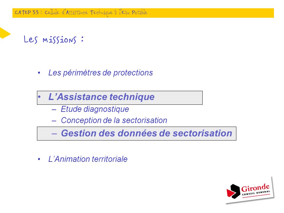 Les missions : L'Assistance technique