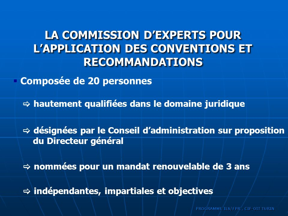 LA COMMISSION D'EXPERTS POUR L'APPLICATION DES CONVENTIONS ET RECOMMANDATIONS