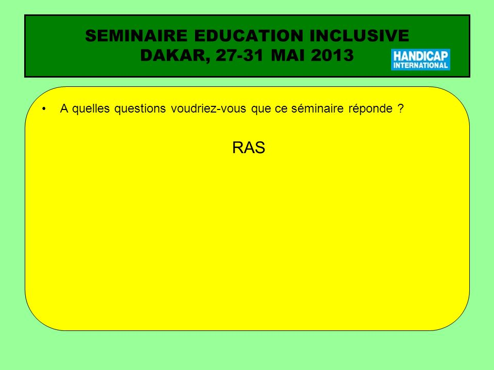 SEMINAIRE EDUCATION INCLUSIVE DAKAR, MAI 2013