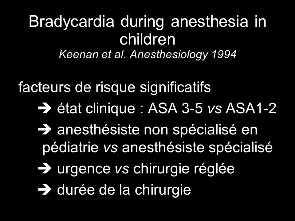 Bradycardia during anesthesia in children Keenan et al