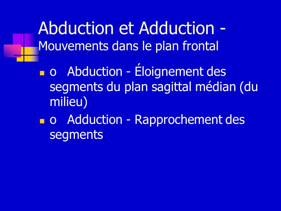 Abduction et Adduction - Mouvements dans le plan frontal