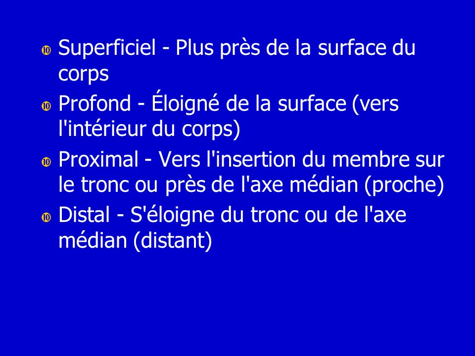 Superficiel - Plus près de la surface du corps